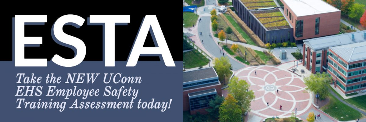 ESTA: Take the NEW UConn EHS Employee Safety Training Assessment today!