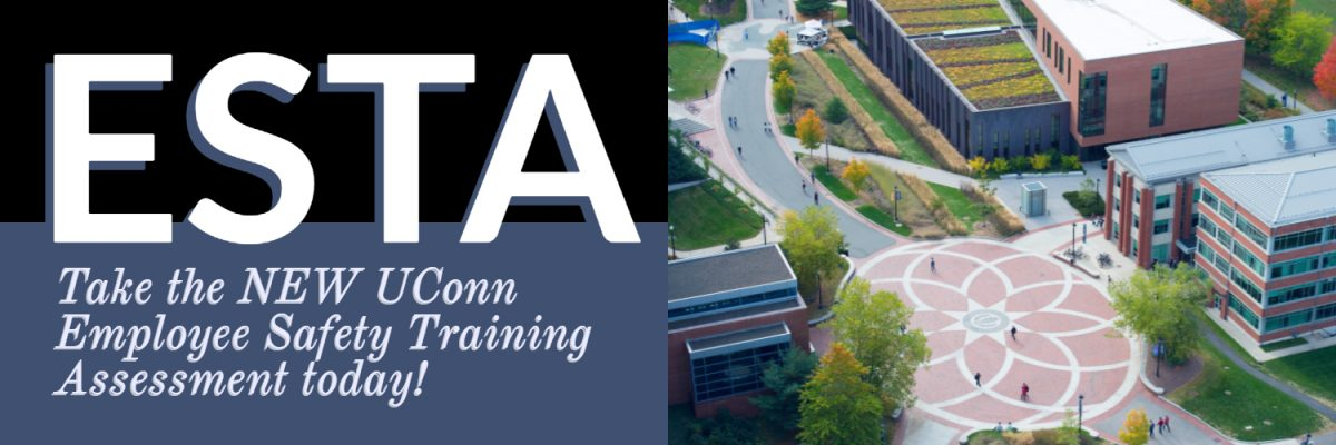 ESTA - Take the NEW UConn Employee Safety Training Assessment today!