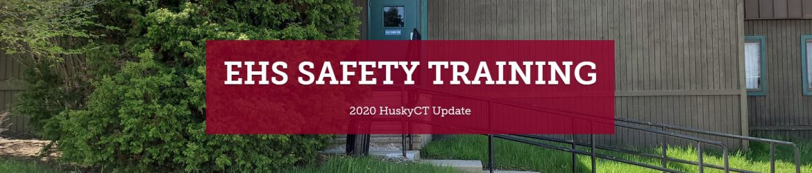 EHS Safety Training: 2020 HuskyCT Update