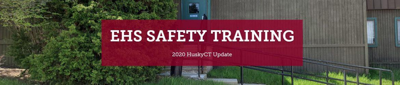 EHS Safety Training: 2020 HuskyCT Update